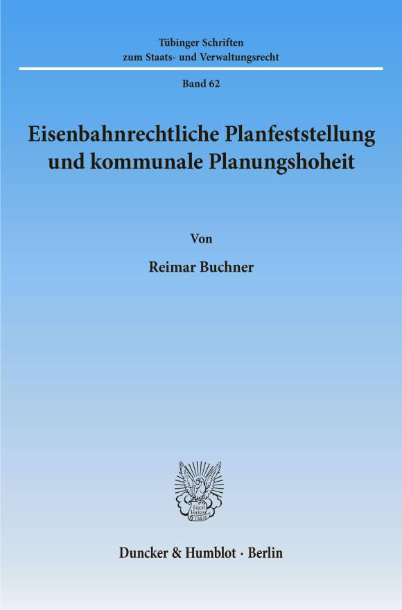 Cover Eisenbahnrechtliche Planfeststellung und kommunale Planungshoheit