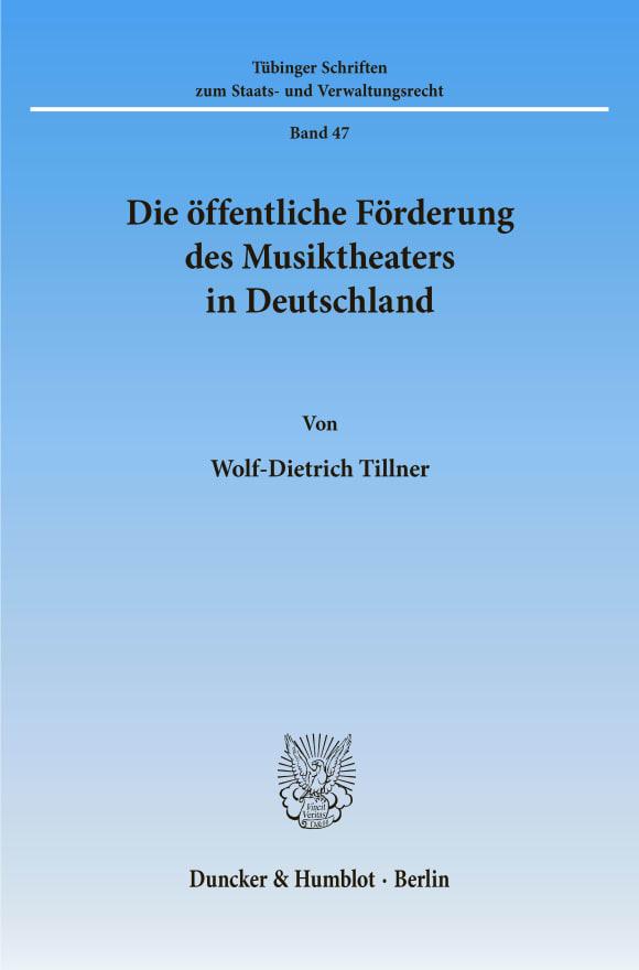 Cover Die öffentliche Förderung des Musiktheaters in Deutschland