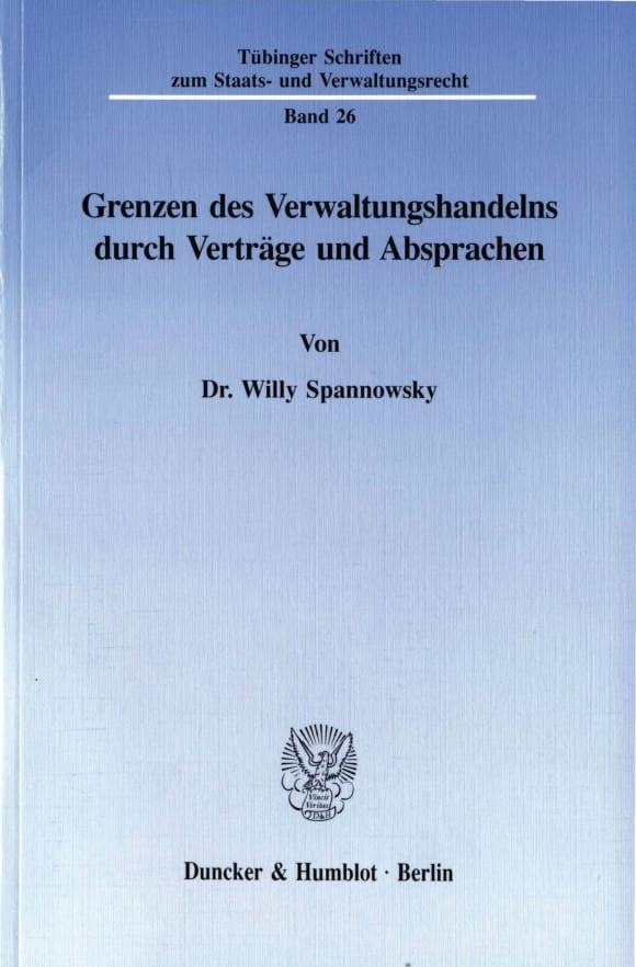 Cover Grenzen des Verwaltungshandelns durch Verträge und Absprachen