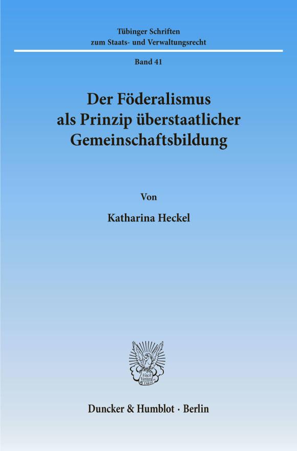 Cover Der Föderalismus als Prinzip überstaatlicher Gemeinschaftsbildung