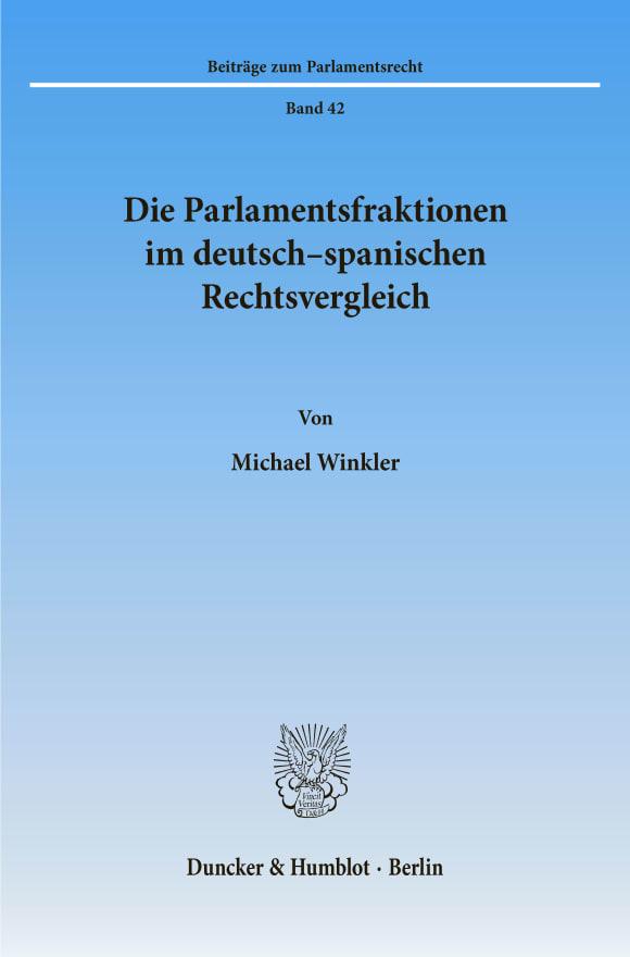 Cover Die Parlamentsfraktionen im deutsch-spanischen Rechtsvergleich