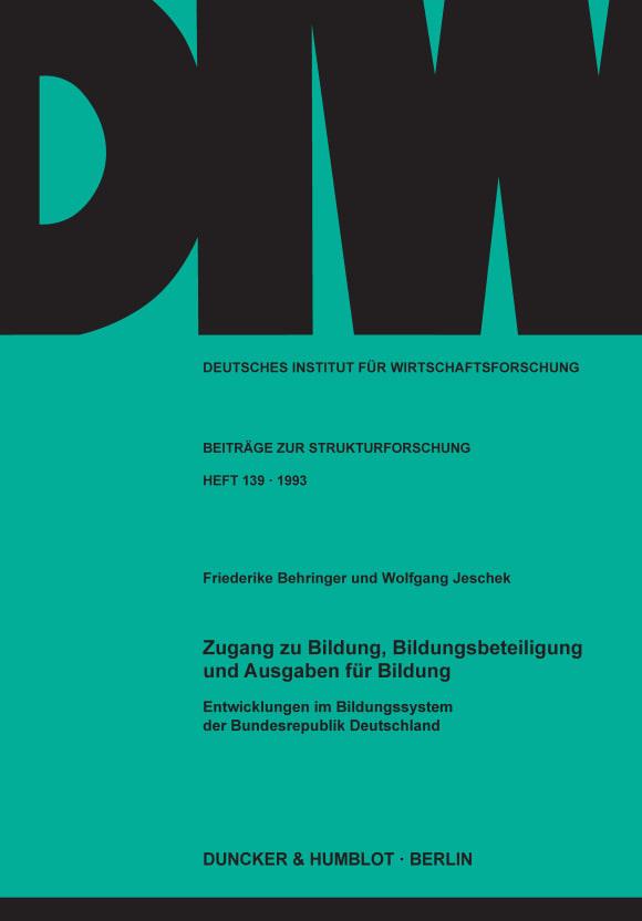 Cover Zugang zu Bildung, Bildungsbeteiligung und Ausgaben für Bildung. Entwicklungen im Bildungssystem der Bundesrepublik Deutschland