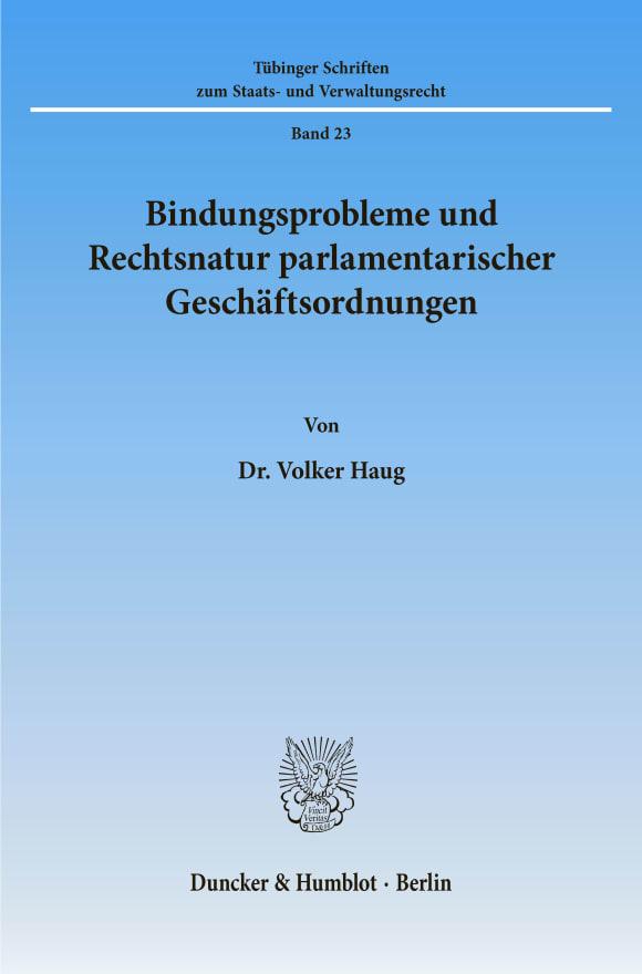 Cover Bindungsprobleme und Rechtsnatur parlamentarischer Geschäftsordnungen