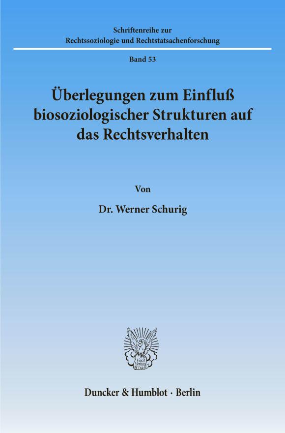 Cover Überlegungen zum Einfluß biosoziologischer Strukturen auf das Rechtsverhalten