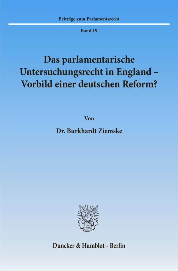 Cover Das parlamentarische Untersuchungsrecht in England - Vorbild einer deutschen Reform?