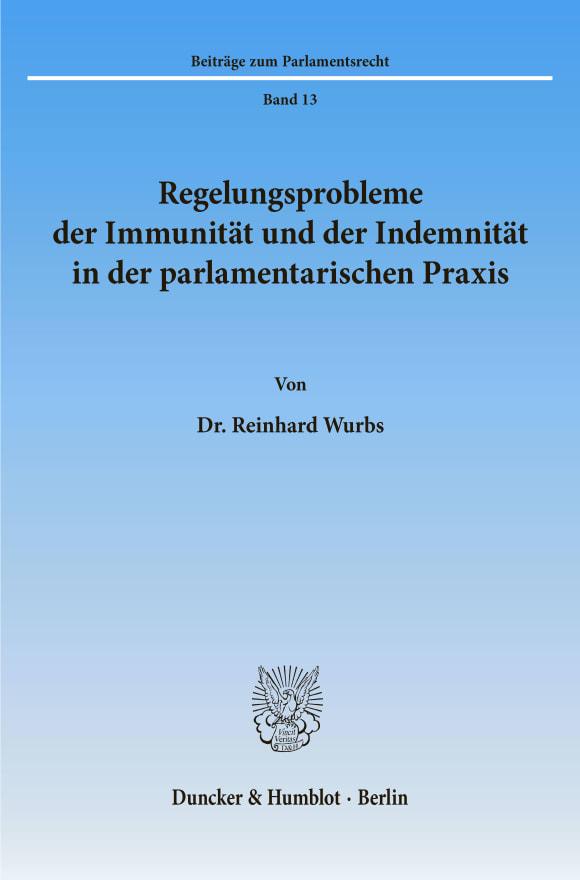 Cover Regelungsprobleme der Immunität und der Indemnität in der parlamentarischen Praxis