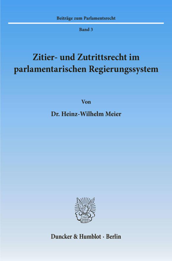 Cover Zitier- und Zutrittsrecht im parlamentarischen Regierungssystem