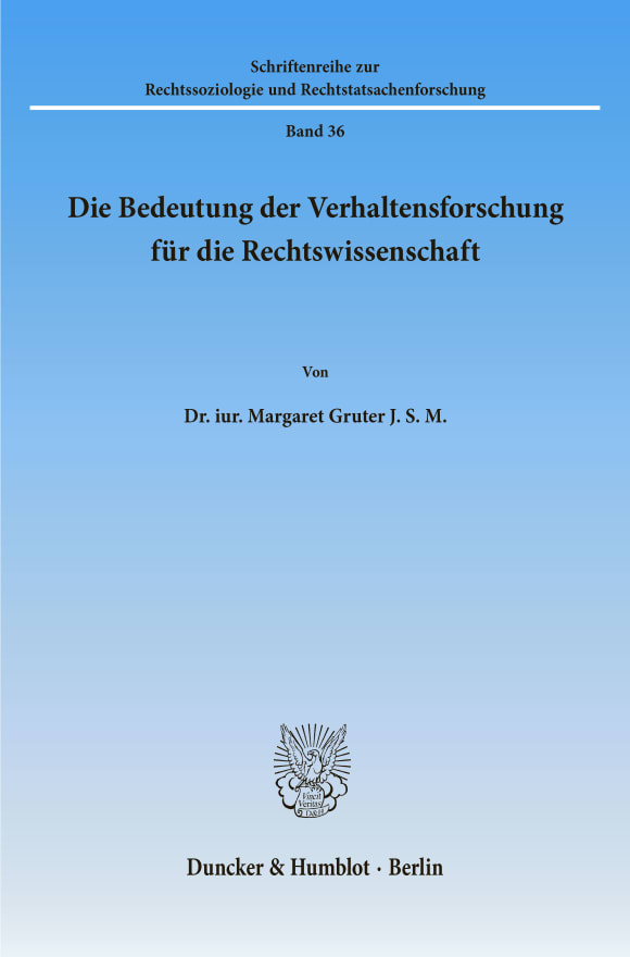 Cover Die Bedeutung der Verhaltensforschung für die Rechtswissenschaft