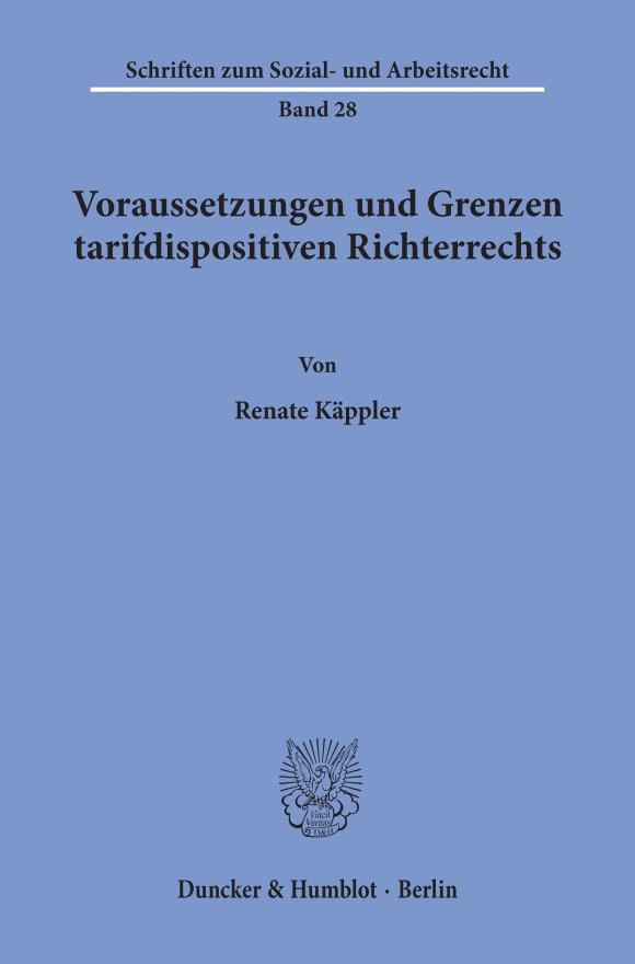 Cover Voraussetzungen und Grenzen tarifdispositiven Richterrechts