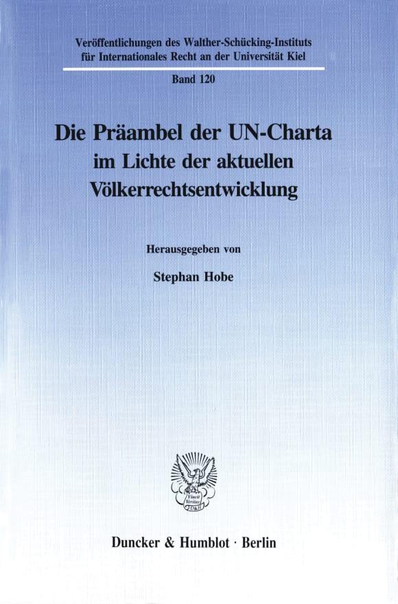 Cover Die Präambel der UN-Charta im Lichte der aktuellen Völkerrechtsentwicklung