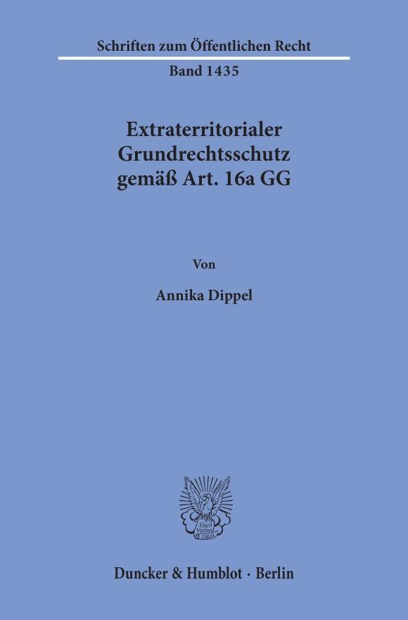 Cover Extraterritorialer Grundrechtsschutz gemäß Art. 16a GG