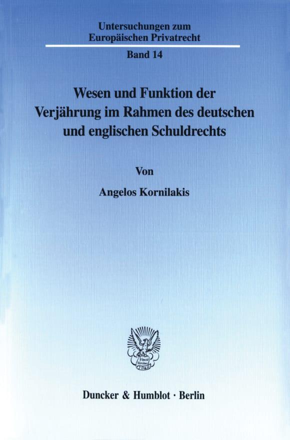 Cover Wesen und Funktion der Verjährung im Rahmen des deutschen und englischen Schuldrechts