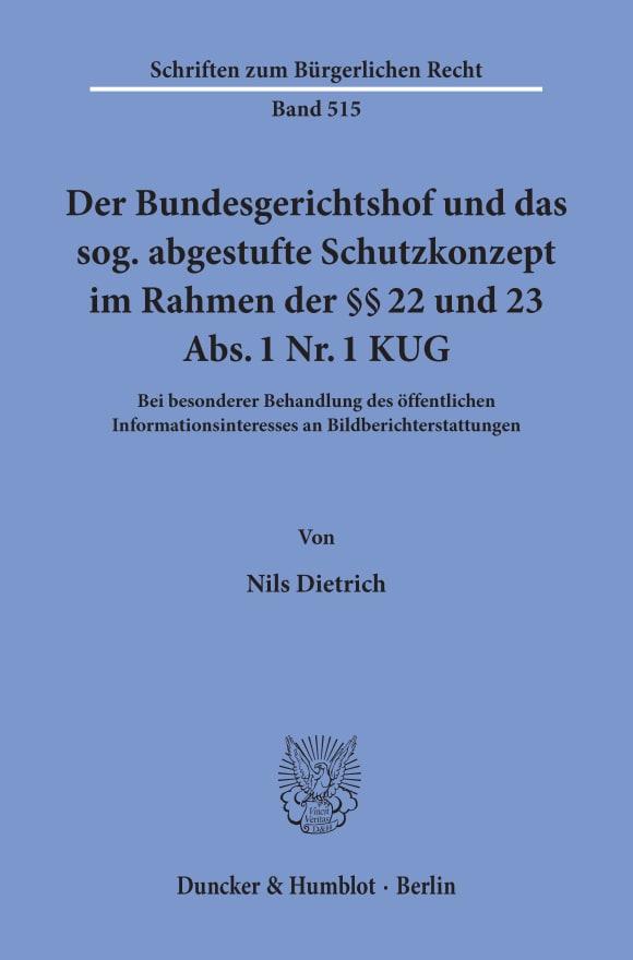 Cover Der Bundesgerichtshof und das sog. abgestufte Schutzkonzept im Rahmen der §§ 22 und 23 Abs. 1 Nr. 1 KUG