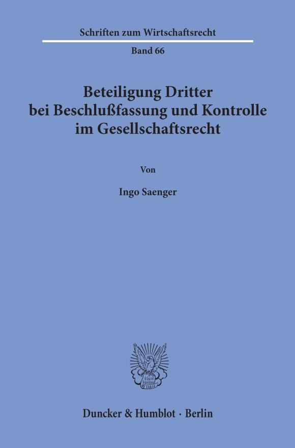 Cover Beteiligung Dritter bei Beschlußfassung und Kontrolle im Gesellschaftsrecht