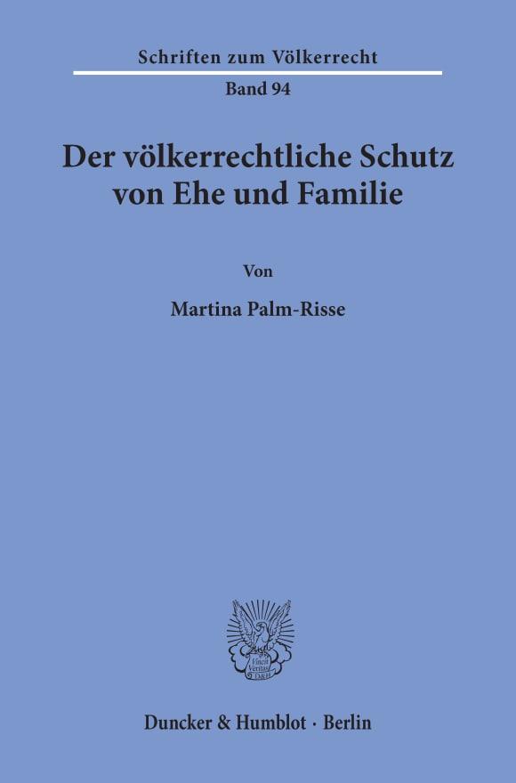 Cover Der völkerrechtliche Schutz von Ehe und Familie