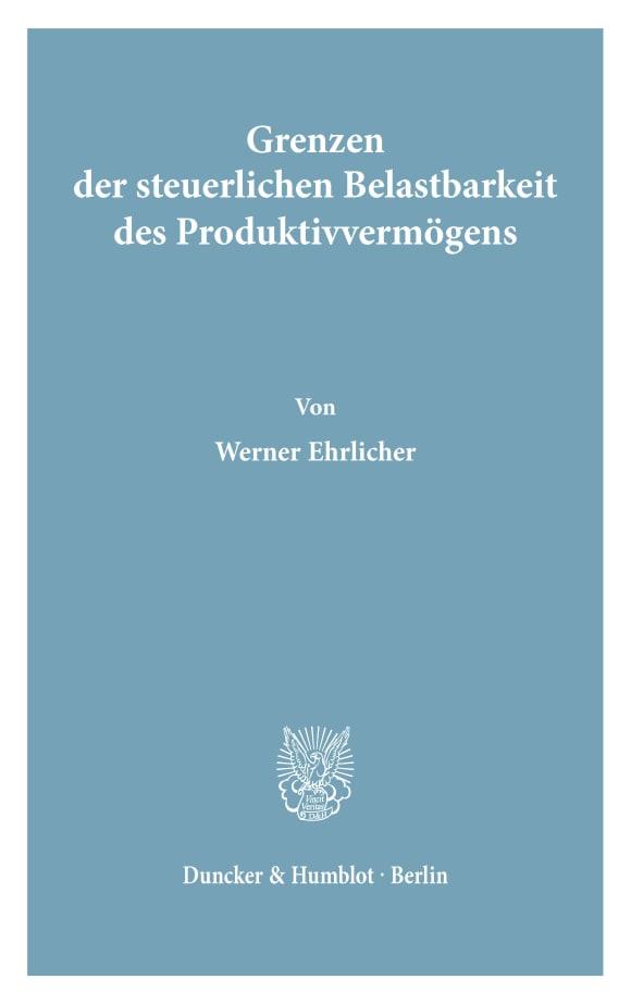 Cover Grenzen der steuerlichen Belastbarkeit des Produktivvermögens