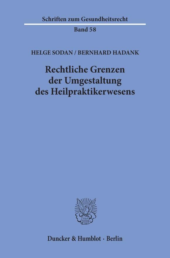 Cover Rechtliche Grenzen der Umgestaltung des Heilpraktikerwesens