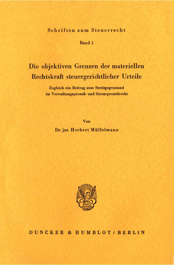 Cover Die objektiven Grenzen der materiellen Rechtskraft steuergerichtlicher Urteile