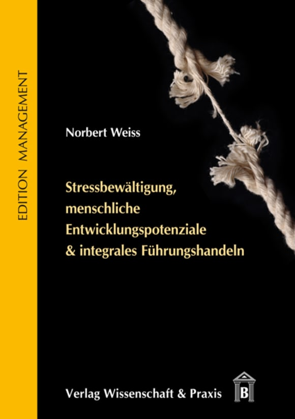 Cover Stressbewältigung, menschliche Entwicklungspotenziale & integrales Führungshandeln