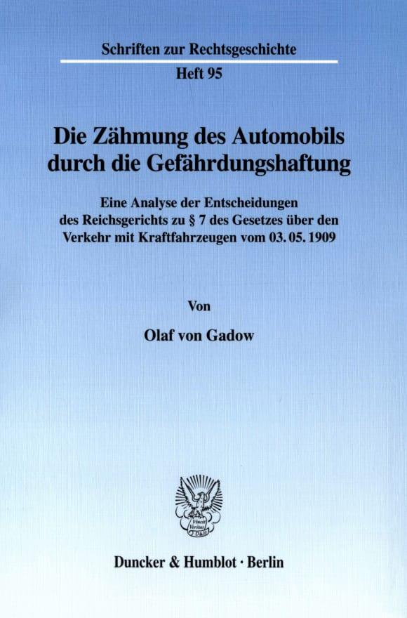 Cover Die Zähmung des Automobils durch die Gefährdungshaftung
