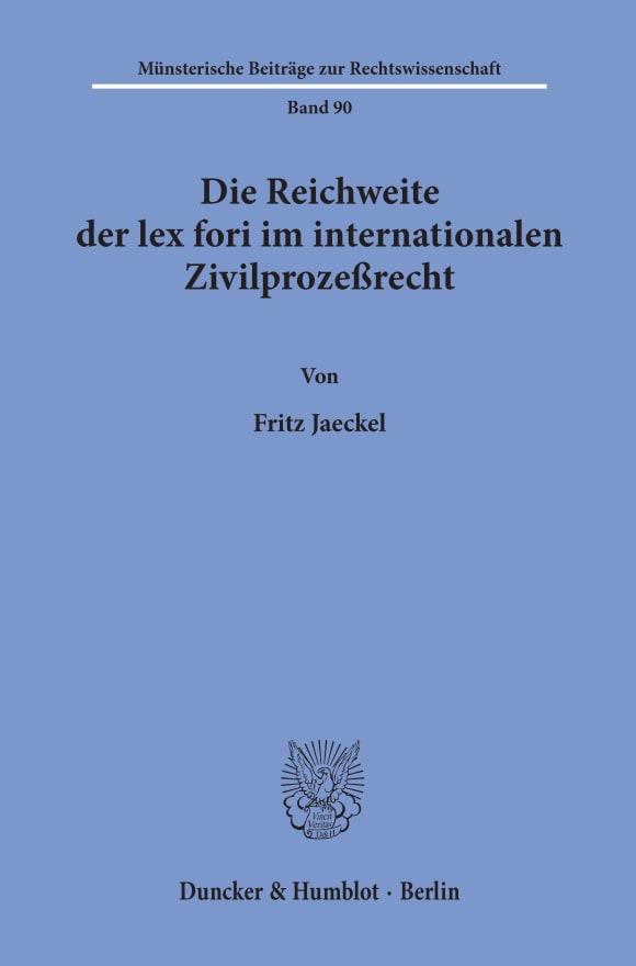 Cover Die Reichweite der lex fori im internationalen Zivilprozeßrecht