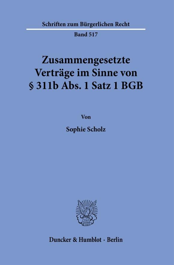 Cover Zusammengesetzte Verträge im Sinne von § 311b Abs. 1 Satz 1 BGB