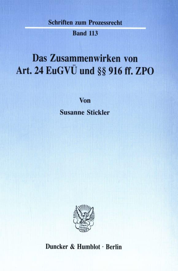 Cover Das Zusammenwirken von Art. 24 EuGVÜ und §§ 916 ff. ZPO