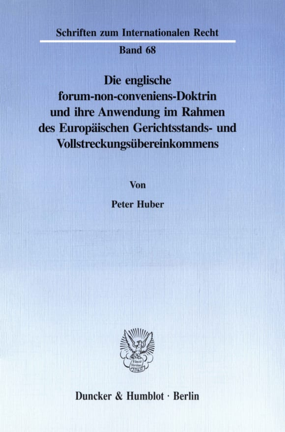 Cover Die englische forum-non-conveniens-Doktrin und ihre Anwendung im Rahmen des Europäischen Gerichtsstands- und Vollstreckungsübereinkommens