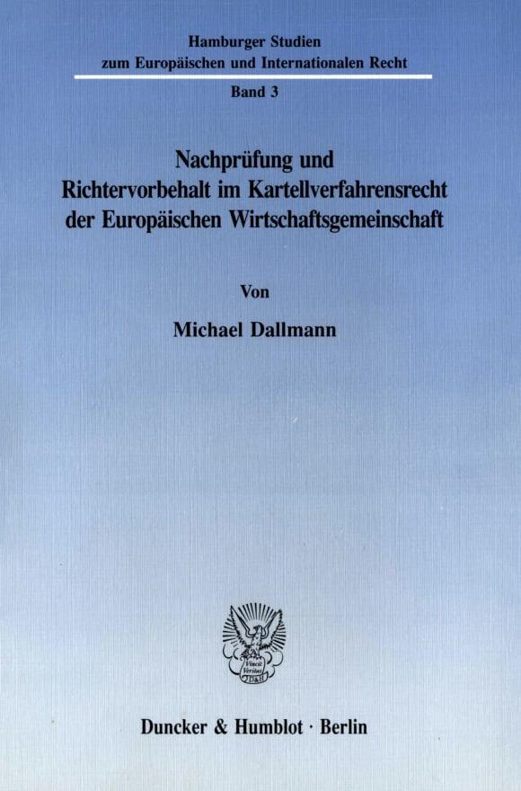 Cover Nachprüfung und Richtervorbehalt im Kartellverfahrensrecht der Europäischen Wirtschaftsgemeinschaft