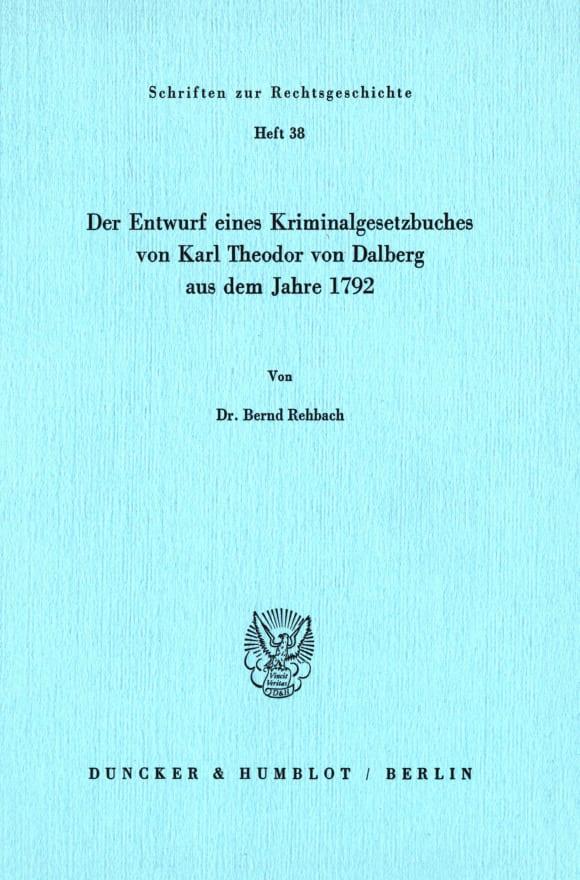Cover Der Entwurf eines Kriminalgesetzbuches von Karl Theodor von Dalberg aus dem Jahre 1792