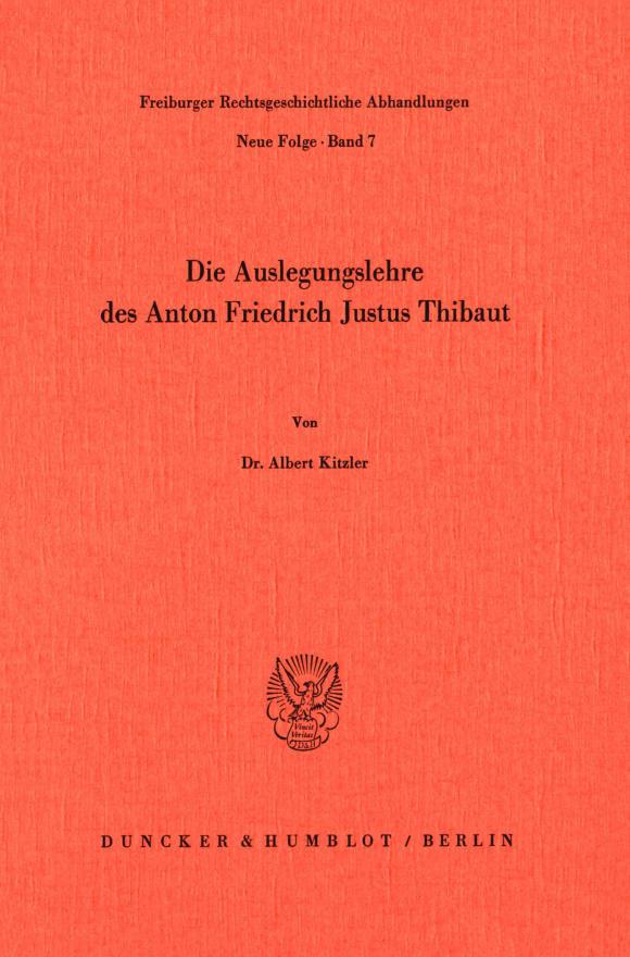 Cover Die Auslegungslehre des Anton Friedrich Justus Thibaut