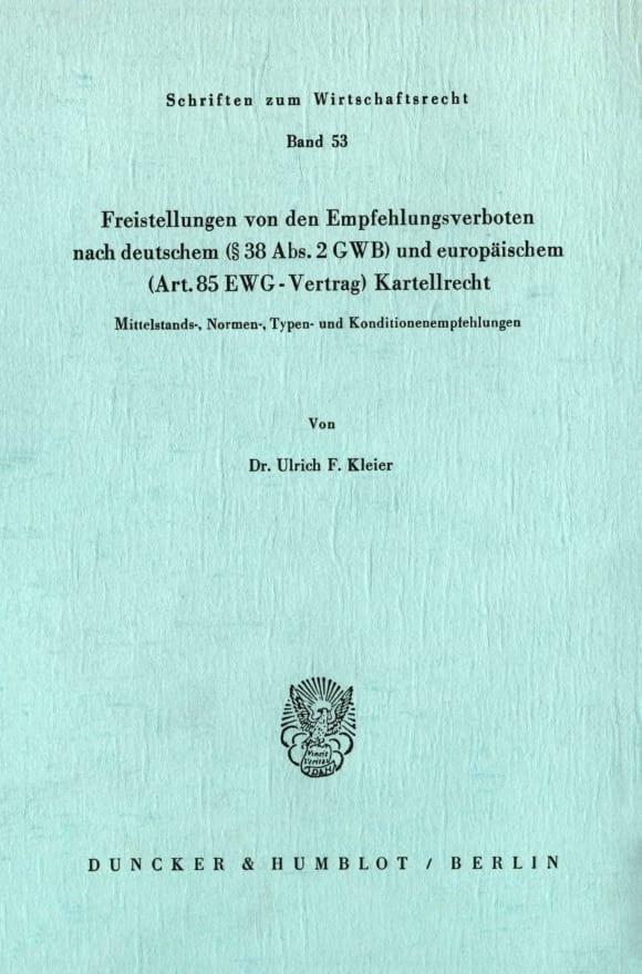Cover Freistellungen von den Empfehlungsverboten nach deutschem (§38 Abs. 2 GWB) und europäischem (Art.85 EWG-Vertrag) Kartellrecht