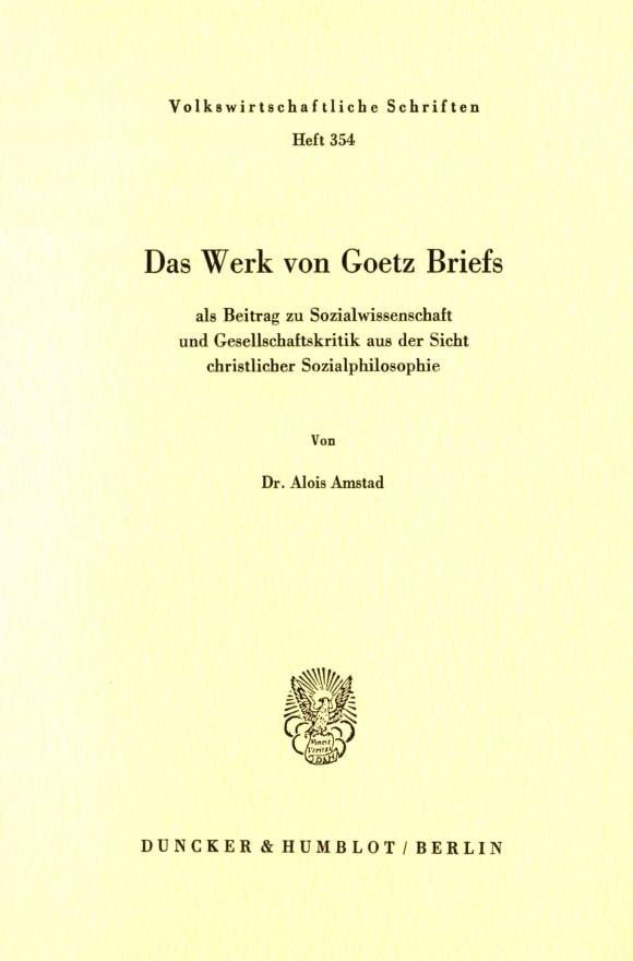 Cover Das Werk von Goetz Briefs, als Beitrag zu Sozialwissenschaft und Gesellschaftskritik aus der Sicht christlicher Sozialphilosophie