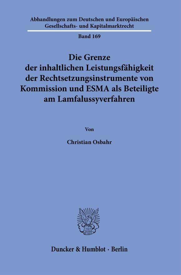 Cover Die Grenze der inhaltlichen Leistungsfähigkeit der Rechtsetzungsinstrumente von Kommission und ESMA als Beteiligte am Lamfalussyverfahren