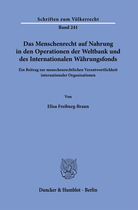Cover Das Menschenrecht auf Nahrung in den Operationen der Weltbank und des Internationalen Währungsfonds