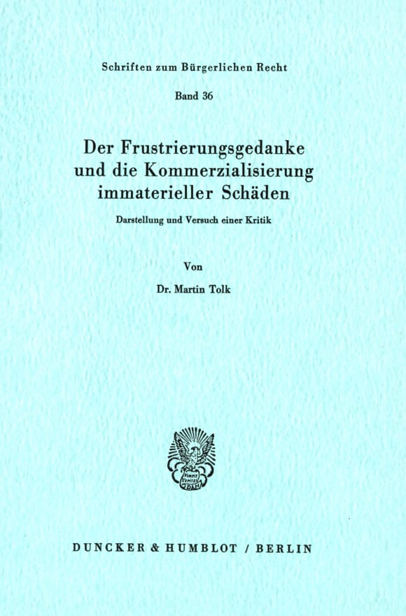 Cover Der Frustrierungsgedanke und die Kommerzialisierung immaterieller Schäden