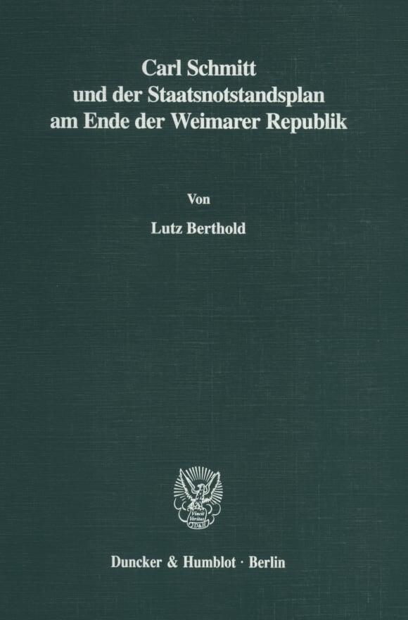 Cover Carl Schmitt und der Staatsnotstandsplan am Ende der Weimarer Republik
