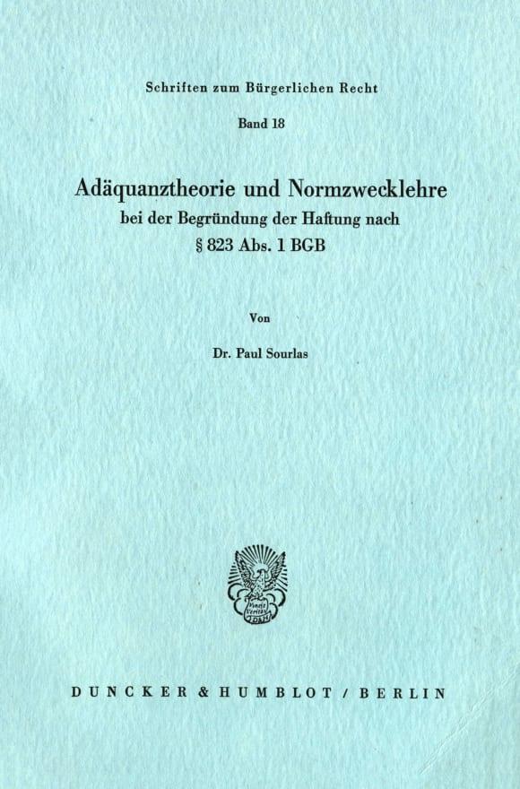 Cover Adäquanztheorie und Normzwecklehre bei der Begründung der Haftung nach § 823 Abs. 1 BGB