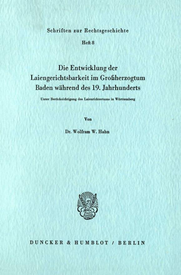 Cover Die Entwicklung der Laiengerichtsbarkeit im Großherzogtum Baden während des 19. Jahrhunderts