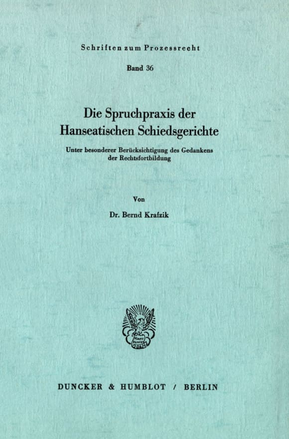 Cover Die Spruchpraxis der Hanseatischen Schiedsgerichte