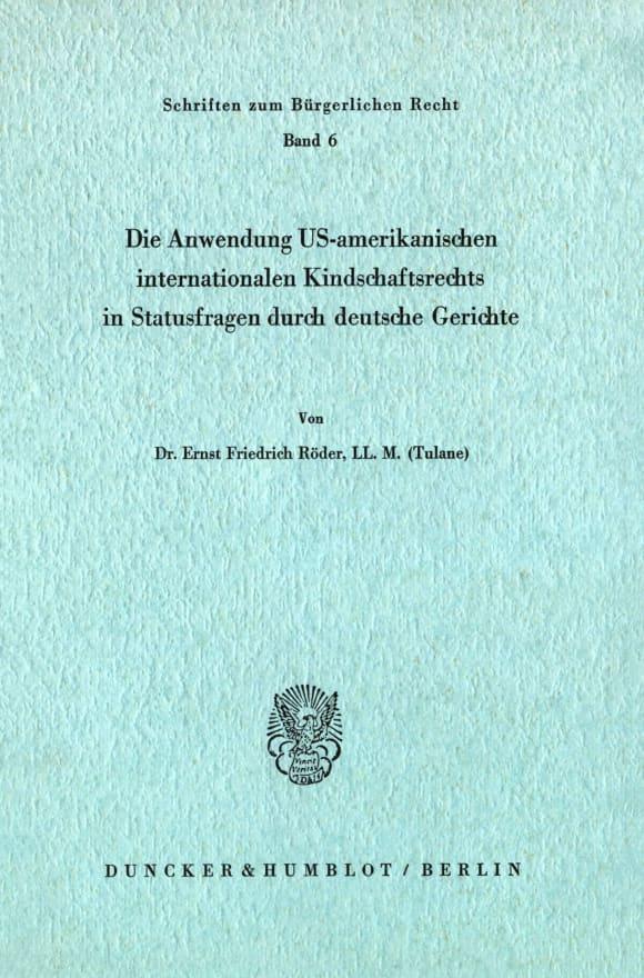 Cover Die Anwendung US-amerikanischen internationalen Kindschaftsrechts in Statusfragen durch deutsche Gerichte