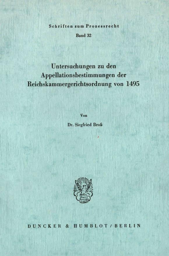 Cover Untersuchungen zu den Appellationsbestimmungen der Reichskammergerichtsordnung von 1495