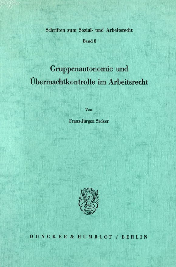 Cover Gruppenautonomie und Übermachtkontrolle im Arbeitsrecht