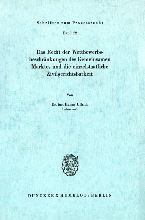 Cover Das Recht der Wettbewerbsbeschränkungen des Gemeinsamen Marktes und die einzelstaatliche Zivilgerichtsbarkeit