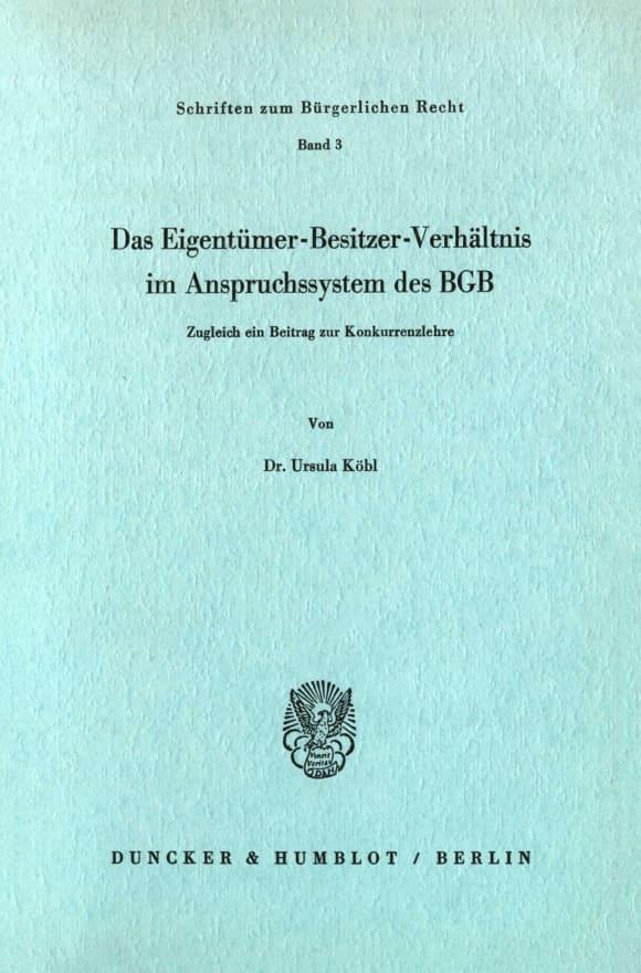 Cover Das Eigentümer-Besitzer-Verhältnis im Anspruchssystem des BGB