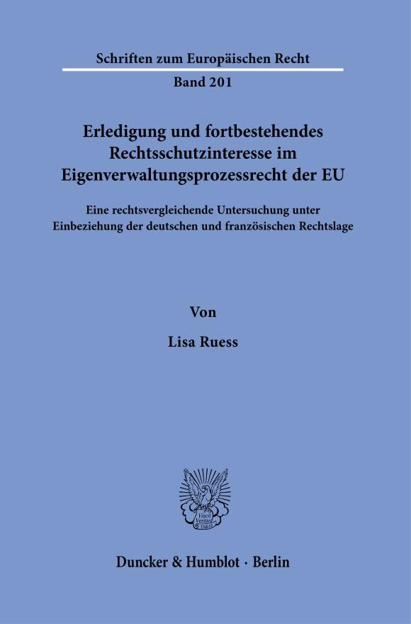 Cover Erledigung und fortbestehendes Rechtsschutzinteresse im Eigenverwaltungsprozessrecht der EU