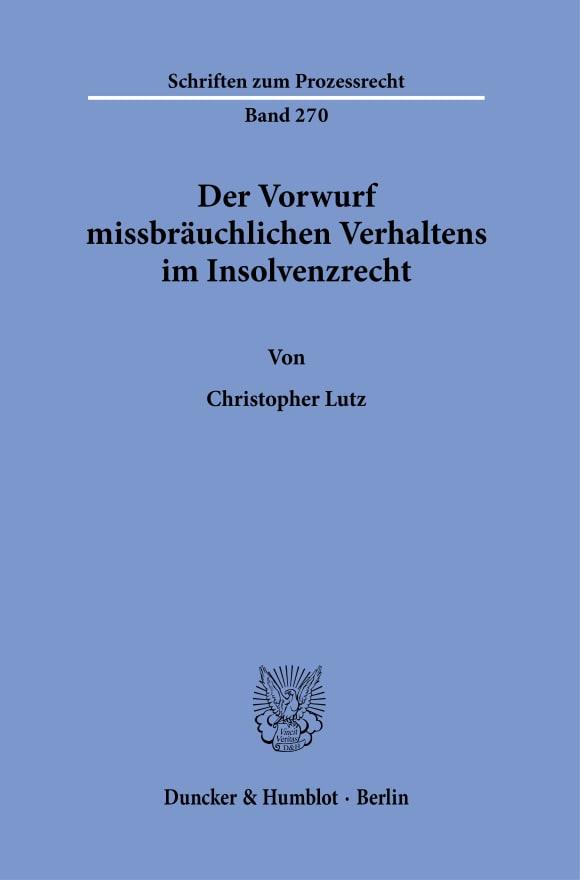 Cover Der Vorwurf missbräuchlichen Verhaltens im Insolvenzrecht