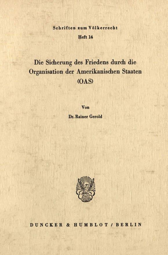 Cover Die Sicherung des Friedens durch die Organisation der Amerikanischen Staaten (OAS)
