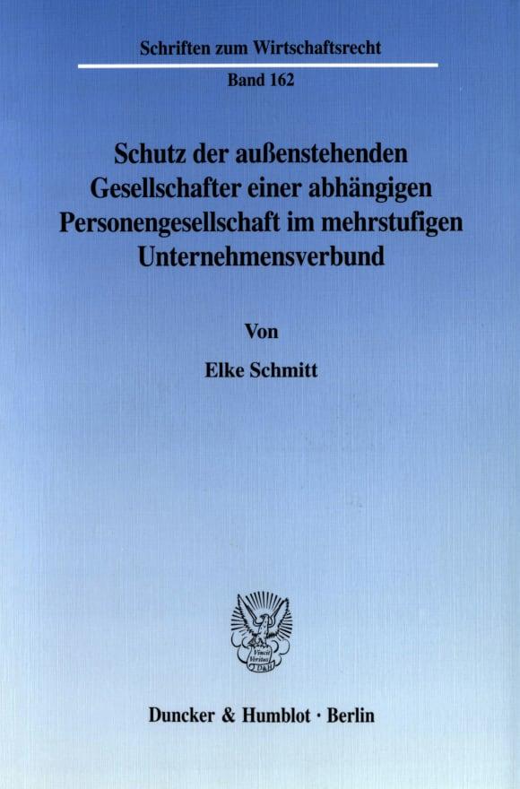 Cover Schutz der außenstehenden Gesellschafter einer abhängigen Personengesellschaft im mehrstufigen Unternehmensverbund