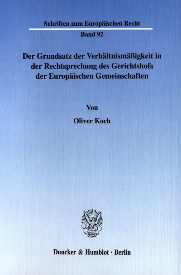 Cover Der Grundsatz der Verhältnismäßigkeit in der Rechtsprechung des Gerichtshofs der Europäischen Gemeinschaften